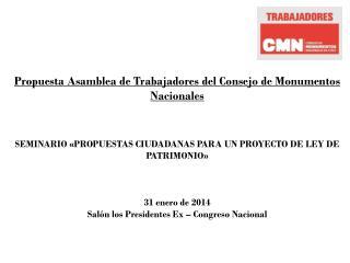 Propuesta Asamblea de Trabajadores del Consejo de Monumentos Nacionales