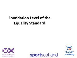 Foundation  Level of the Equality Standard