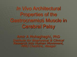 In Vivo Architectural Properties of the Gastrocnemius Muscle in Cerebral Palsy