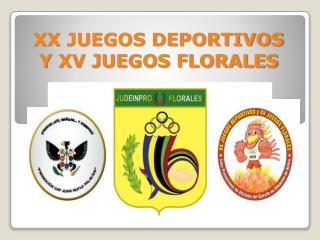 XX JUEGOS DEPORTIVOS  Y XV JUEGOS FLORALES