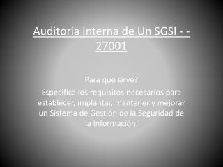 Auditoria  Interna  de Un SGSI - -27001