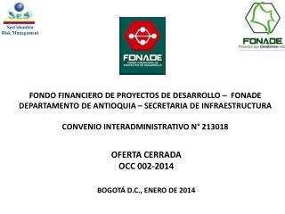 OFERTA CERRADA  OCC 002-2014 BOGOTÁ D.C., ENERO DE 2014