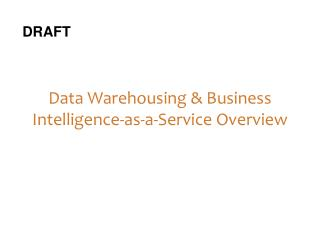 Data  Warehousing & Business Intelligence-as-a-Service Overview