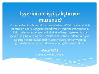 Murat AYAS Sosyal Güvenlik Uzmanı
