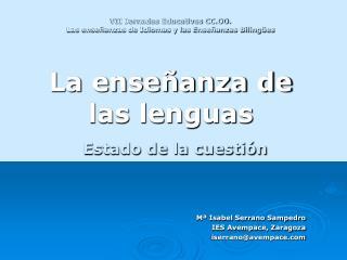 VII Jornadas Educativas CC.OO. Las ense anzas de Idiomas y las Ense anzas Biling es     La ense anza de las lenguas  Est