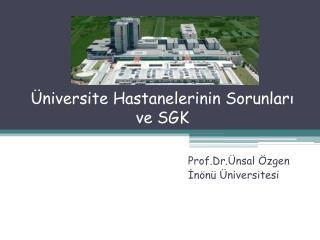 Üniversite  Hastanelerinin Sorunları  ve SGK