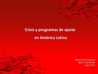 Crisis  y programas de  ajuste en América  Latina