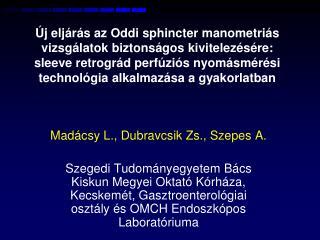 Madácsy L., Dubravcsik Zs., Szepes A.