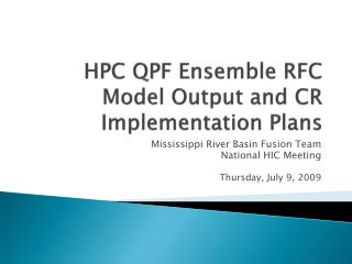 HPC QPF Ensemble RFC Model Output and CR Implementation Plans
