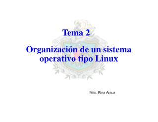Tema  2 Organización de un sistema operativo tipo Linux