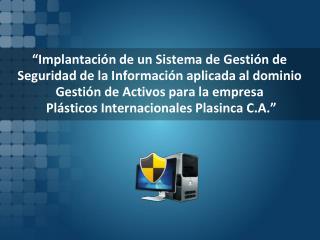"""""""Implantación de un Sistema de Gestión de  Seguridad de la Información aplicada al dominio"""