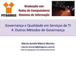 Governança e Qualidade em Serviços de TI 4. Outros Métodos de Governança