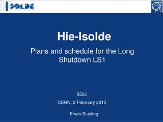 Plans and schedule for the Long Shutdown LS1