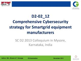 D2-02_12 Comprehensive  Cybersecurity  strategy for  Smartgrid  equipment manufacturers