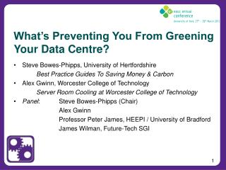 What's Preventing You From Greening Your Data Centre ?