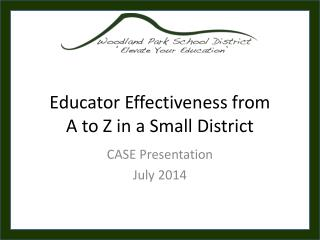 Educator Effectiveness from  A to Z in a Small District