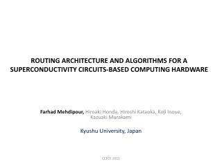 Routing Architecture and Algorithms for a superconductivity circuits-based Computing Hardware
