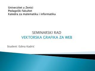 Univerzitet  u Zenici Pedagoški fakultet Katedra za matematiku i  informatiku