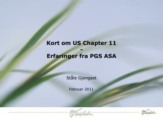 Kort om  US Chapter 11 - Erfaringer fra  PGS ASA