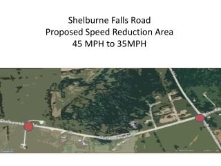 Shelburne Falls Road  Proposed Speed Reduction Area 45 MPH to 35MPH