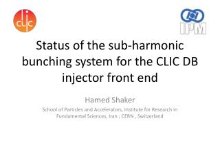Status of the sub-harmonic bunching system for the CLIC DB injector front end