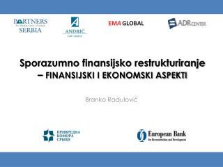S porazumno finansijsko restrukturiranje  –  FINANSIJSKI I EKONOMSKI ASPEKTI