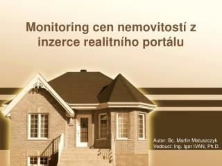 Monitoring cen nemovitostí z inzerce realitního portálu
