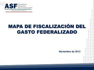 MAPA DE FISCALIZACIÓN DEL GASTO FEDERALIZADO