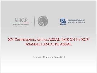 XV Conferencia Anual ASSAL-IAIS 2014 y XXV  Asamblea  Anual de  ASSAL