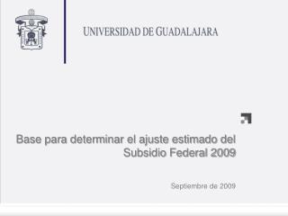 Base para determinar el ajuste estimado del  Subsidio Federal 2009