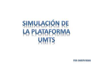 Simulación de  la plataforma umts