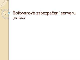 Softwarové zabezpečení serveru