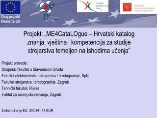 Projekt provode: Strojarski  fakultet u Slavonskom Brodu