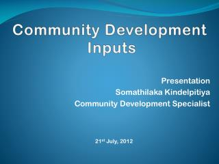 Community Development  Inputs