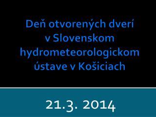 Deň otvorených dverí  v Slovenskom hydrometeorologickom ústave v Košiciach