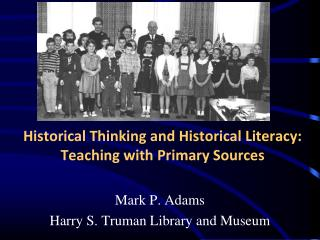 Historical Thinking and Historical Literacy: Teaching with Primary Sources