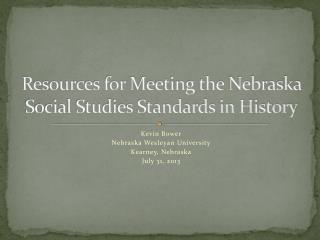 Resources for Meeting the Nebraska Social Studies Standards in History