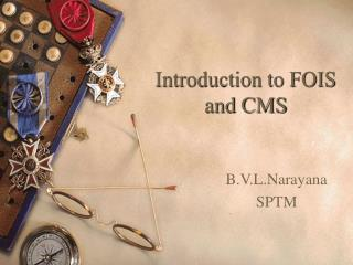 Introduction to FOIS and CMS