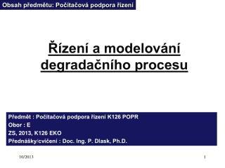 Řízení a modelování degradačního  procesu