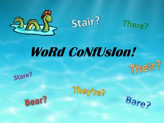 WoRd CoNfUsIon !