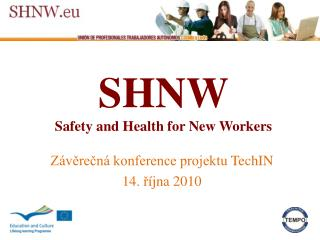 SHNW Safety and Health for  New  Workers