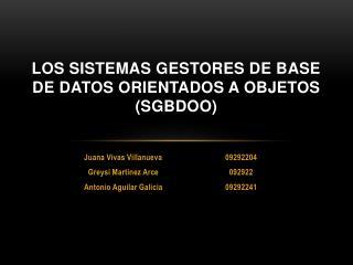 Los SISTEMAS GESTORES DE BASE DE DATOS ORIENTADOS A OBJETOS (SGBDOO)