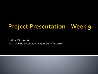 Project Presentation – Week  9