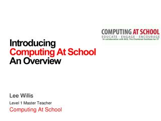 Introducing  Computing At School An Overview