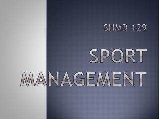SHMD 129 SPORT MANAGEMENT