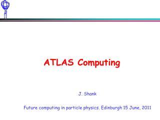 ATLAS  Computing
