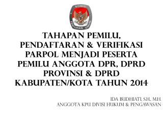 IDA BUDHIATI, S.H., M.H. ANGGOTA KPU DIVISI HUKUM & PENGAWASAN