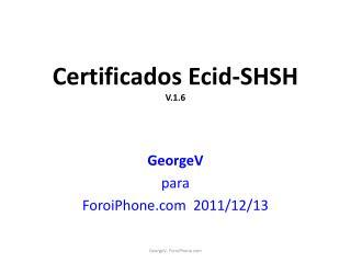 Certificados  Ecid -SHSH V. 1.6