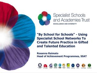By School for Schools - Using Specialist School Networks To Create Future Practice in Gifted and Talented Education  Ros