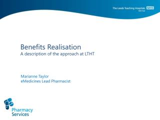Benefits Realisation A description of the approach at LTHT